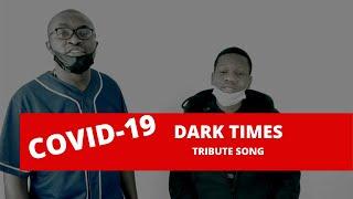 Corona Virus 🦠 Covid-19 Song - Dark Times Ft Bobbie Onditi