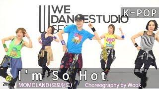 I'm So Hot -  MOMOLAND(모모랜드) / K-POP / Dance / Choreography / ZIN™ / Wook's Zumba® Story / Wook