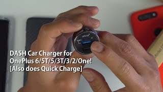 DASH Car Charger for OnePlus 6/5T/5/3T/3/2/One! [Also does Quick Charge]