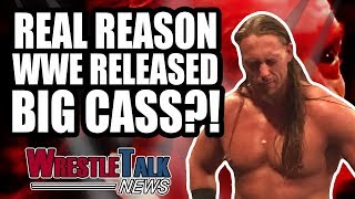 Real Reason WWE RELEASED Big Cass?! | WrestleTalk News June 2018
