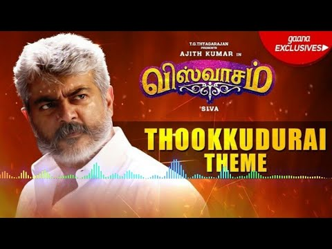 Thookkudurai Theme Music Bgm Mp3 | Viswasam Movie Songs
