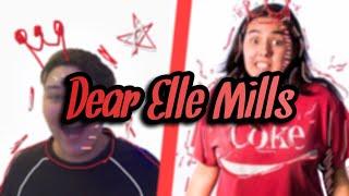 Dear Elle Mills...