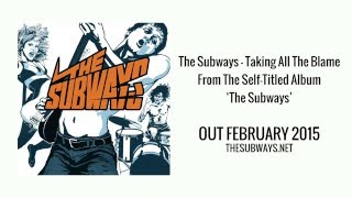 The Subways - Taking All The Blame (Official audio upload)