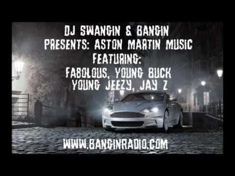 Aston Martin Music - Fabolous, Young Buck, Young Jeezy, Jay Z, Drake, Chrisette Michele