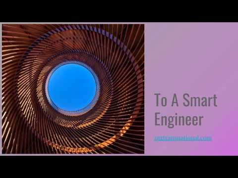 To a Smart Engineer