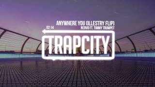 Repeat youtube video Nervo - Anywhere You Go Ft. Timmy Trumpet (Illestry FLIP)