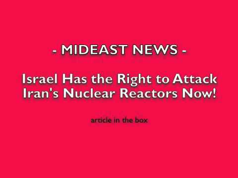 !! MIDEAST: ISRAEL has legal GO to ATTACK IRAN !!