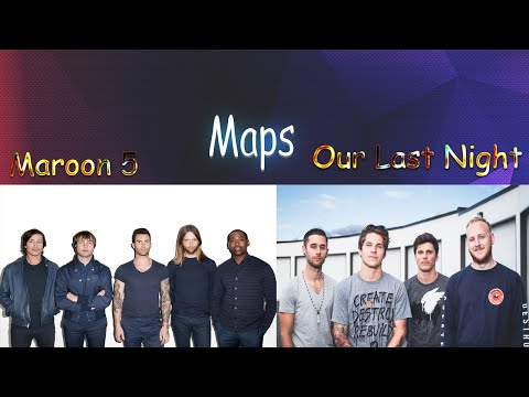 Maroon 5 & Our Last Night - Maps