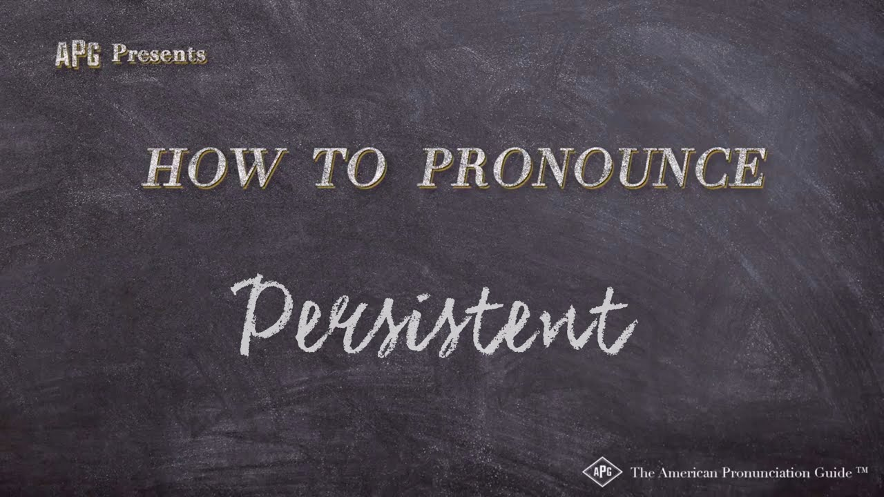 How to Pronounce Persistent  Persistent Pronunciation