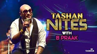 B Praak| LIVE Performance| Tashan Nites| 9X Tashan
