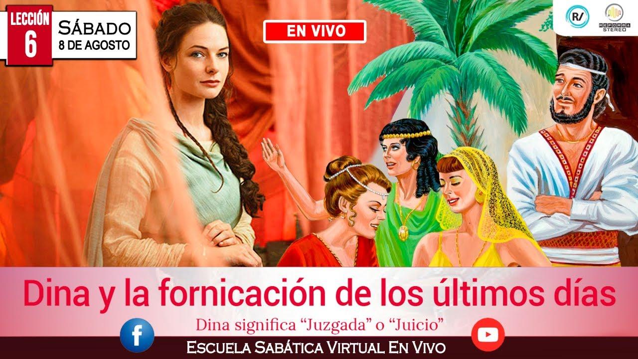 LES 6. Dina y la Fornicación de los Últimos Días