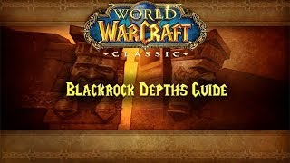Classic WoW Dungeon Guide: Blackrock Depths (52-57)