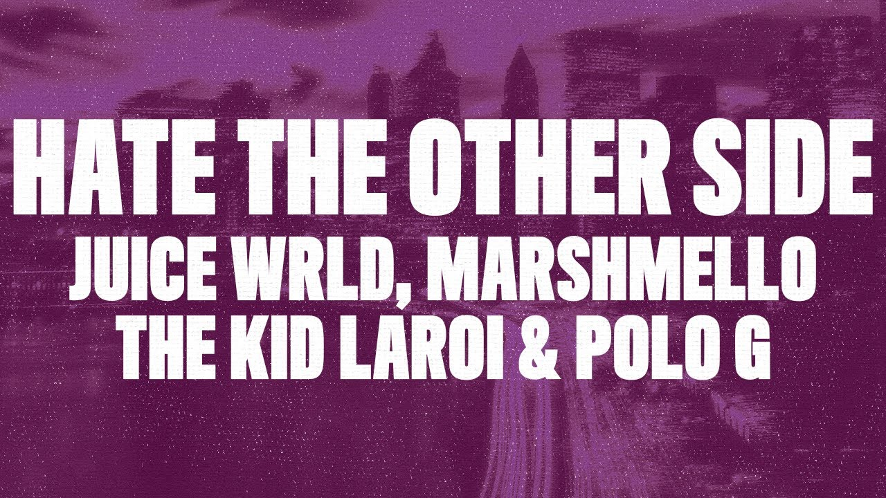 Juice WRLD - Hate The Other Side (Lyrics) ft. Marshmello, Polo G & The Kid LAROI