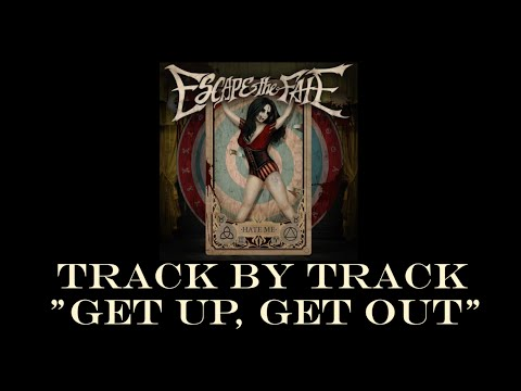 Escape the Fate - Get Up, Get Out (Track by Track)