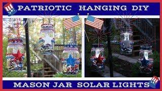 PATRIOTIC  DIY | 4TH OF JULY | HANGING MASON JAR SOLAR LIGHTS
