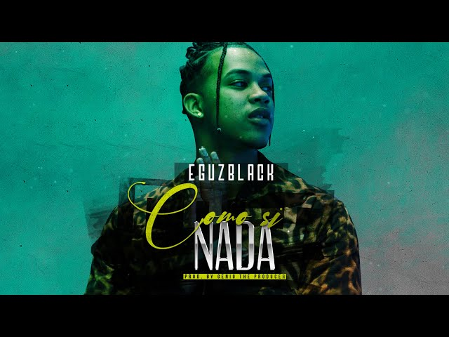 Eguzblack - Como Si Nada (Lyric Video)