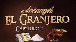 Arcangel El Granjero Cap tulo 1