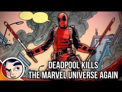 Deadpool Kills The Marvel Universe Again - Complete Story | Comicstorian