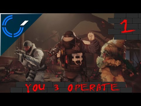 You 3 Operate - 01 - Rainbow Six: Siege Outbreak with Galm and Fubar