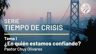 Chuy Olivares - ¿En quien estamos confiando?