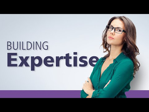 How to Build Expertise
