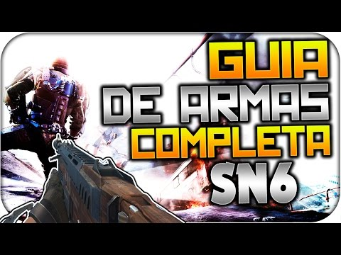SN6 Y SUS MODELOS - GUIA DE ARMAS COMPLETA - ADVANCED WARFARE