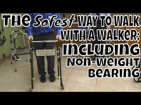 The Safest Way to Walk with A Walker; Including Non-Weight bearing