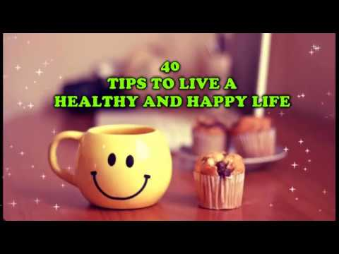 Top 40 Tips To Live Ahealthy And Happy Life Healthy And