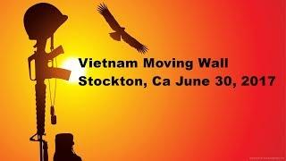Vietnam Moving Wall- Stockton Ca  June 30, 2017