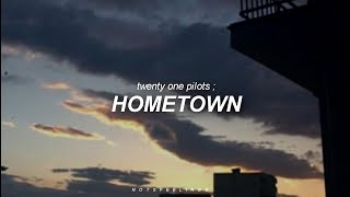 hometown ; twenty one pilots // sub. español/inglés