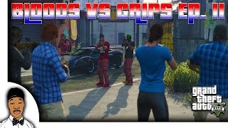 GTA 5 | Bloods vs. Crips Ep. 11 [HQ]