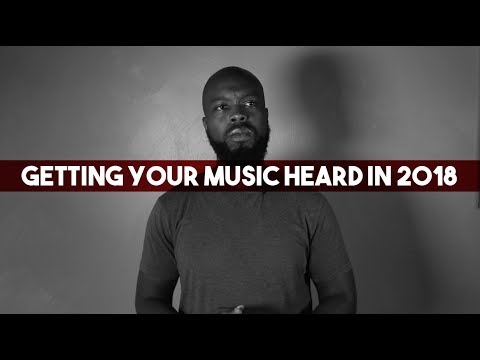 Getting Your Music Heard In 2018 | The Process | Ep 014