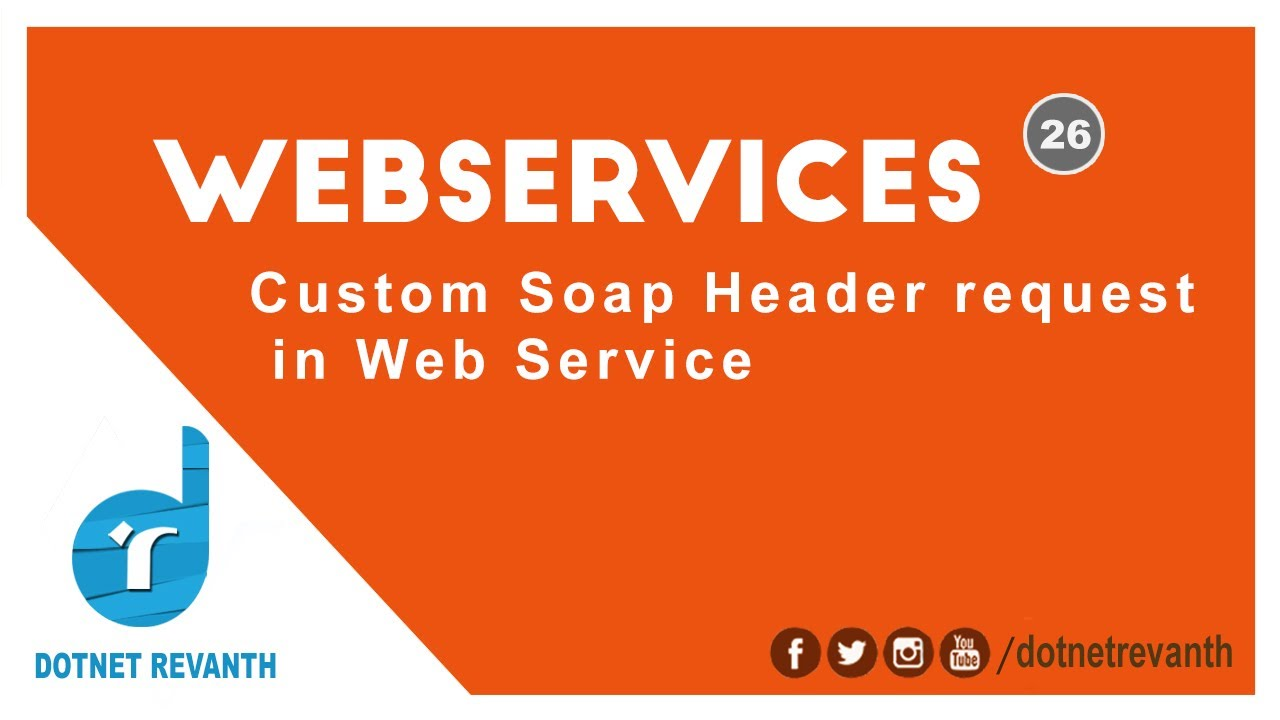 Custom Soap Header request in Web Service || Part-26