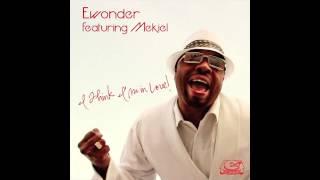 Ewonder ft. Mekiel - I Think I'm In Love (Latest Craze Mix)