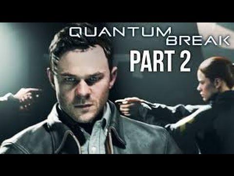 Quantum Break Walkthrough Gameplay Part 2 - Freezing Time (Xbox One)