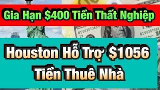 🛑 Gia Hạn Tiền Thất Nghiệp $400 /Tuần-  Houston Hỗ Trợ $1056 Free Tiền Thuee Nhà -