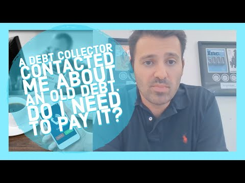 a-debt-collector-contacted-me-on-an-old-debt.-do-i-have-to-pay-it?