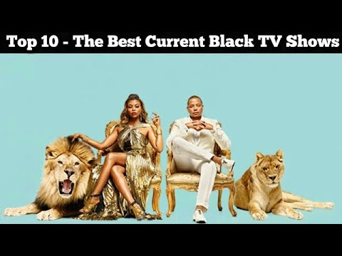 Top 10 - The Best Current Black TV Shows