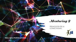 11  Mentoring 2 Pedagogía Conectividad