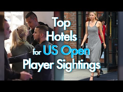 UPDATED!! US Open Hotels: The Insider Scoop For Star Spotting At The US Open