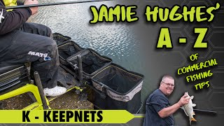 Jamie Hughes A to Z of Commercial Fishing Tips K Keepnets