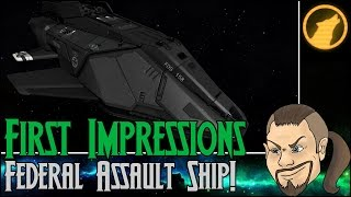 Elite: Dangerous - First Impressions: Federal Assault Ship! [Review]