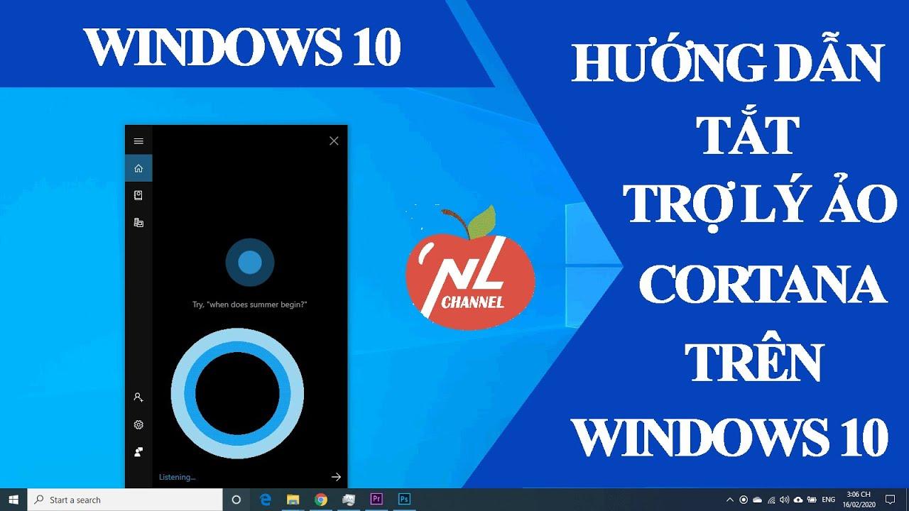 Hướng dẫn tắt trợ lý ảo Cortana trên Windows 10 tăng tốc máy tính | Namloan