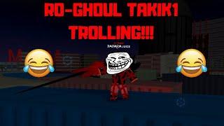 Ro Ghoul TakiK1 Pretending to be a NOOB Trolling!!! [C-rank/ noob trolling] [Roblox]