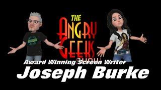 Angrygeeks live with Screen writer Joseph Burke