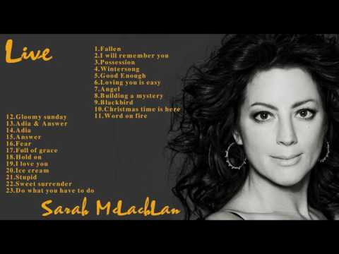 Sarah McLachLan Greatest Hits Full Live    Sarah McLachLan Best Songs