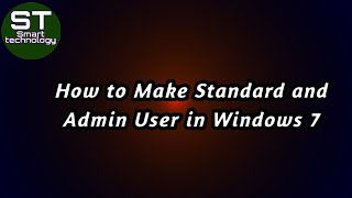 How to Create Administrator user & Standard User In Windows 7