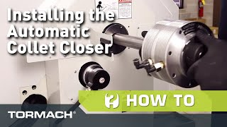 Installing the Automatic Collet Closer on the 15L Slant-PRO Lathe
