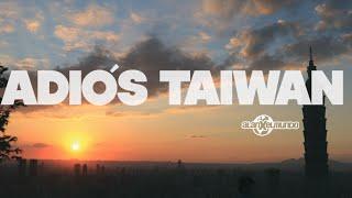 Adiós Taiwán | Taiwán #11