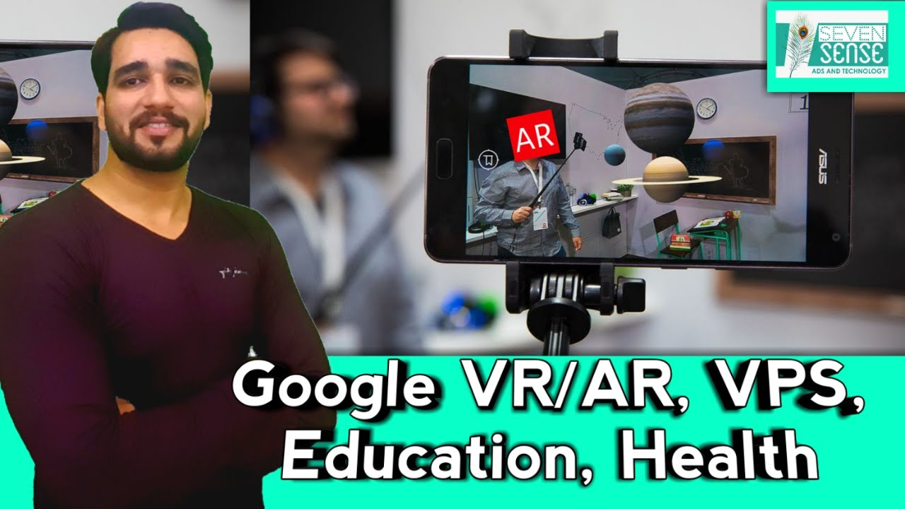 Google VR/AR for Education? Google VPS ? Google for Healthcare Services?